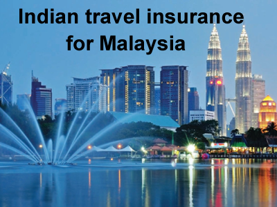 indian travel insurance for malaysia